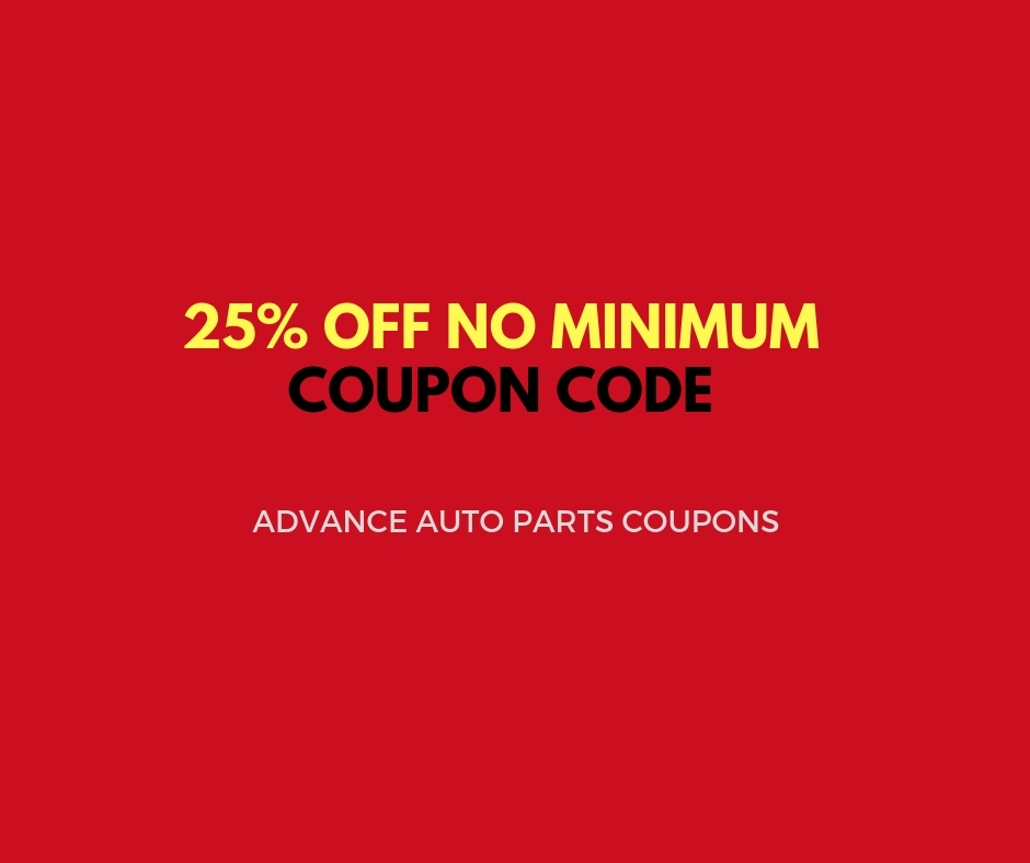 Advance Auto In Store Coupons >> Advance Auto Parts Discount Code 25 Off With No Minimum