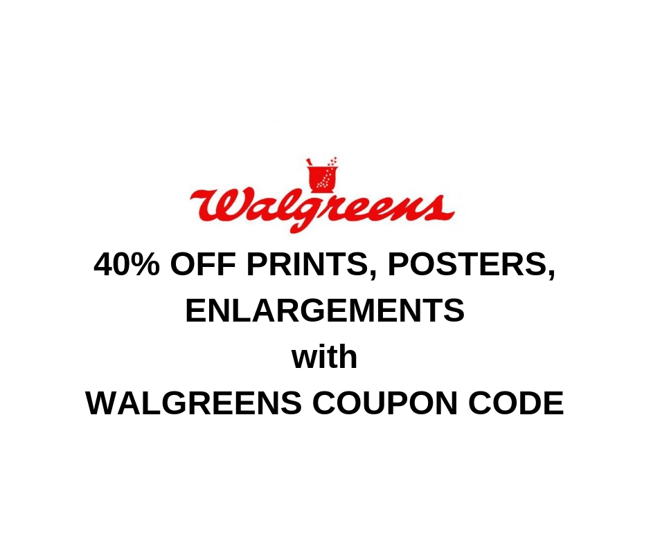 walgreens coupon code 40 off prints posters enlargements