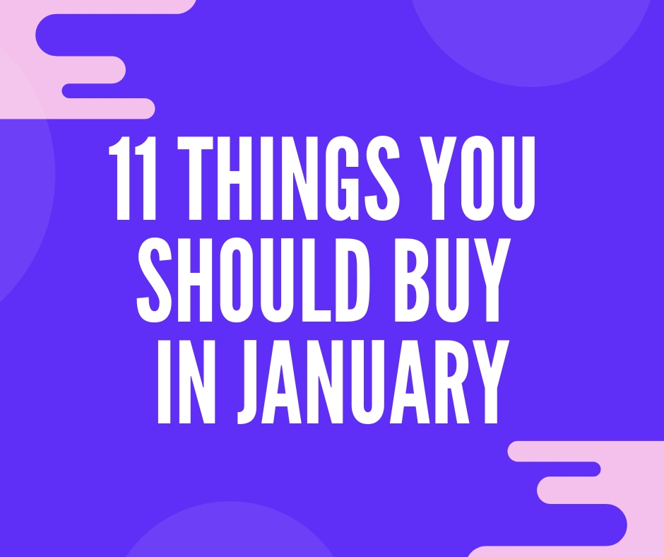 Things to buy in January